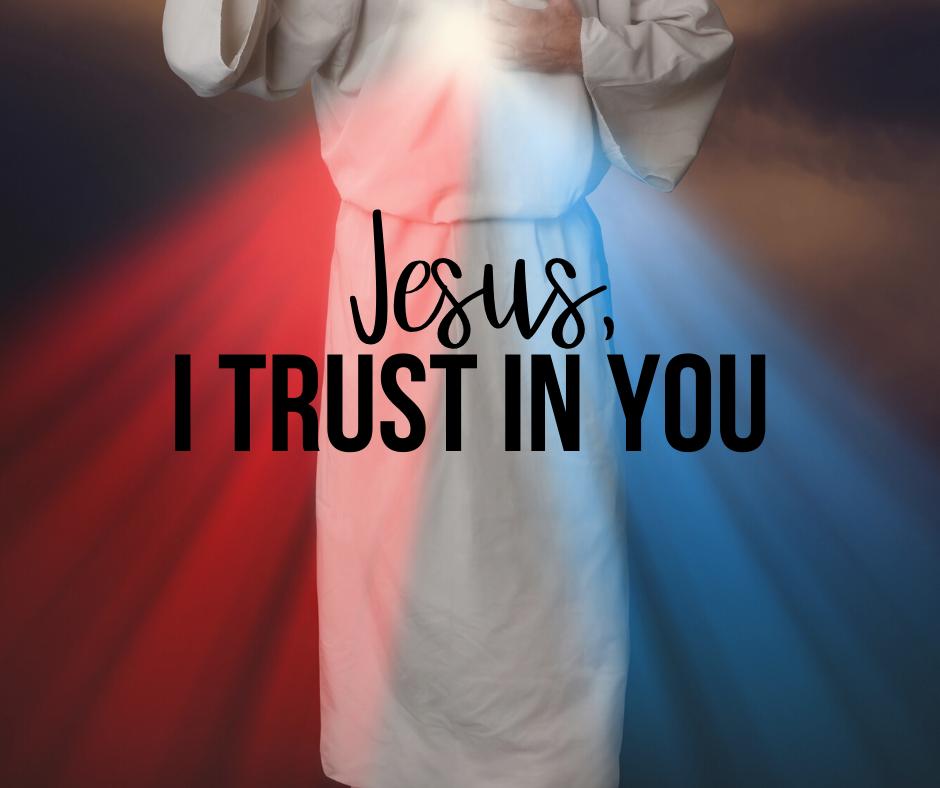 Divine Mercy: Jesus I Trust In You